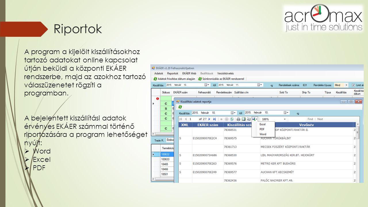 A program használatának előnyei  A program használatával biztosítható, hogy adatellenőrzést követően, a helyes adatokkal történjen meg a bejelentés.