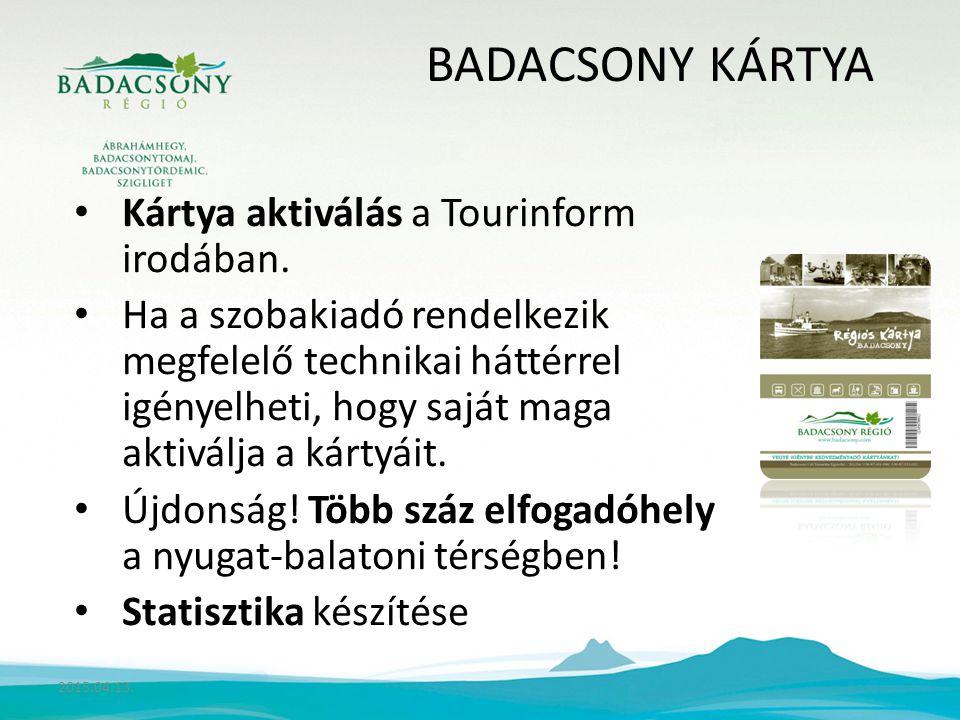 BADACSONY KÁRTYA Kártya aktiválás a Tourinform irodában.