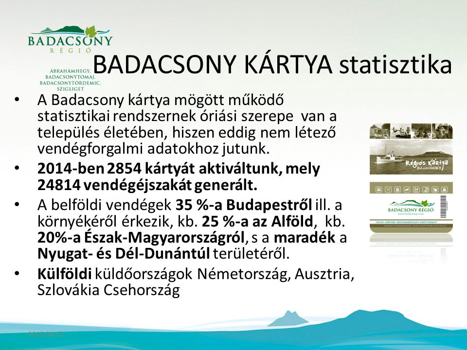 BADACSONY KÁRTYA statisztika A Badacsony kártya mögött működő statisztikai rendszernek óriási szerepe van a település életében, hiszen eddig nem létező vendégforgalmi adatokhoz jutunk.