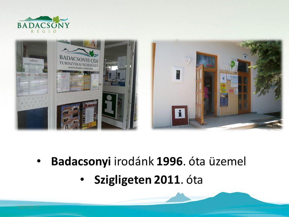 Badacsonyi irodánk 1996. óta üzemel Szigligeten 2011. óta 2015.04.13.