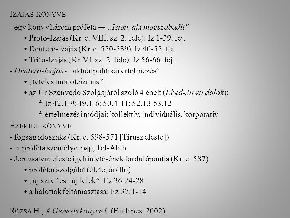 """I ZAJÁS KÖNYVE - egy könyv három próféta → """"Isten, aki megszabadít Proto-Izajás (Kr."""