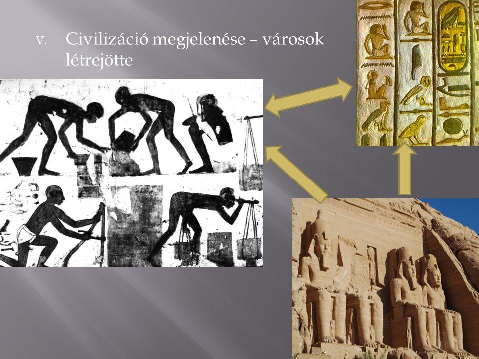 V. Civilizáció megjelenése – városok létrejötte