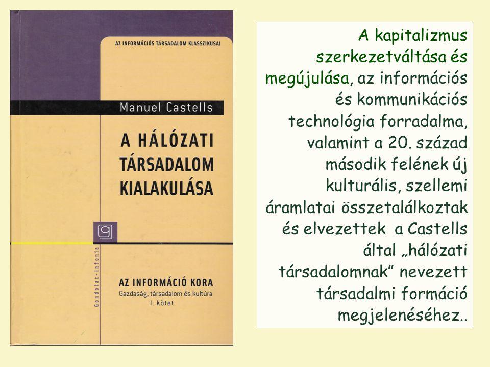 A kapitalizmus szerkezetváltása és megújulása, az információs és kommunikációs technológia forradalma, valamint a 20.
