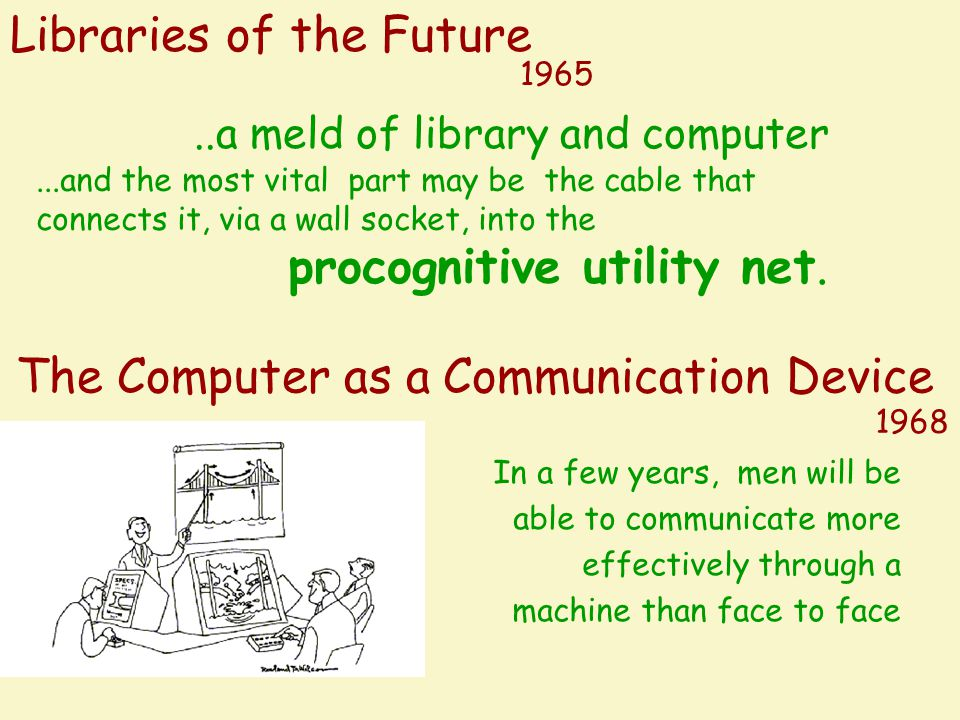 Libraries of the Future..a meld of library and computer...and the most vital part may be the cable that connects it, via a wall socket, into the proco