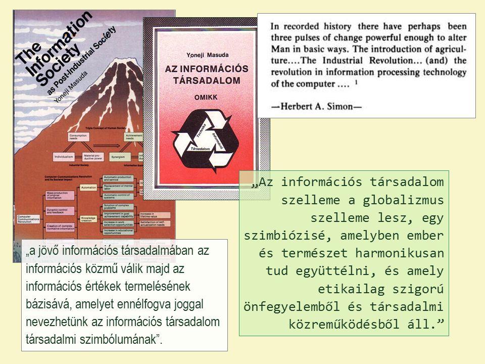 """""""a jövő információs társadalmában az információs közmű válik majd az információs értékek termelésének bázisává, amelyet ennélfogva joggal nevezhetünk az információs társadalom társadalmi szimbólumának ."""