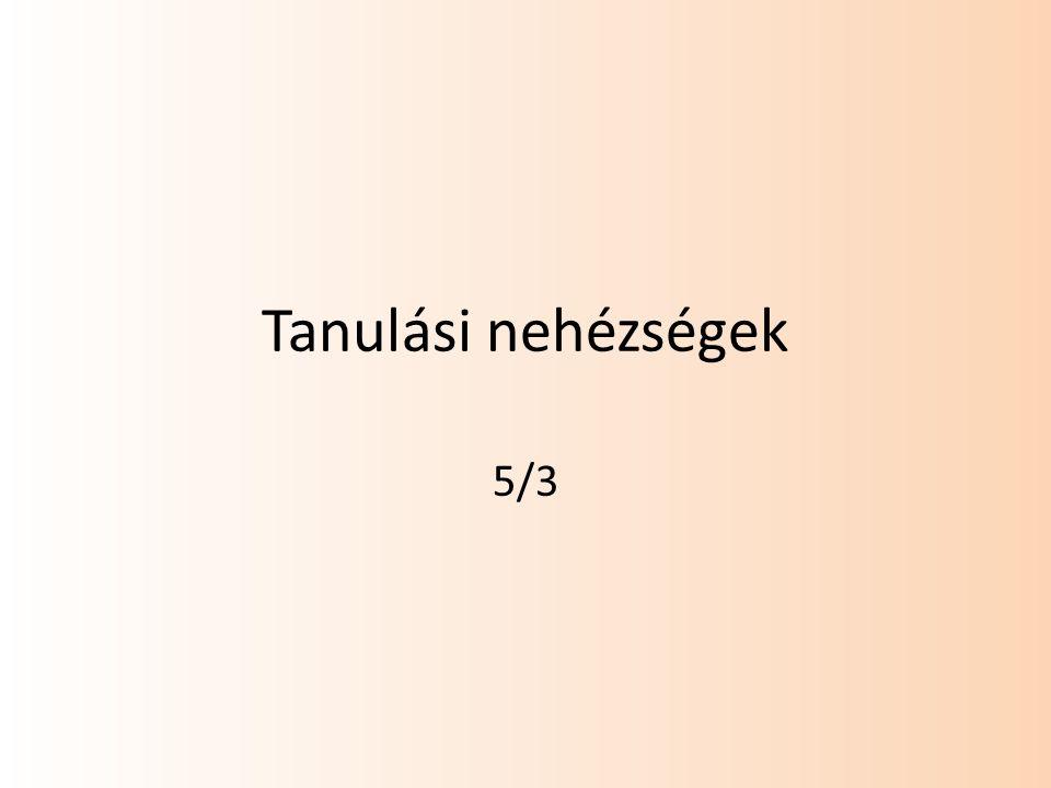 Tanulási nehézségek 5/3