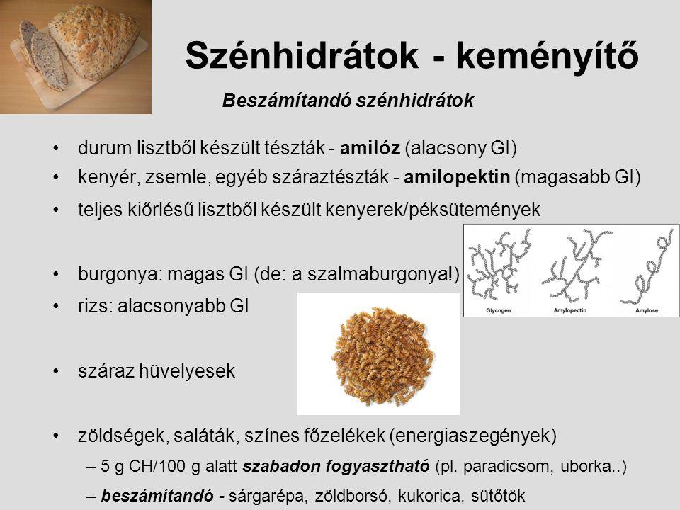 Szénhidrátok - keményítő Beszámítandó szénhidrátok durum lisztből készült tészták - amilóz (alacsony GI) kenyér, zsemle, egyéb száraztészták - amilope