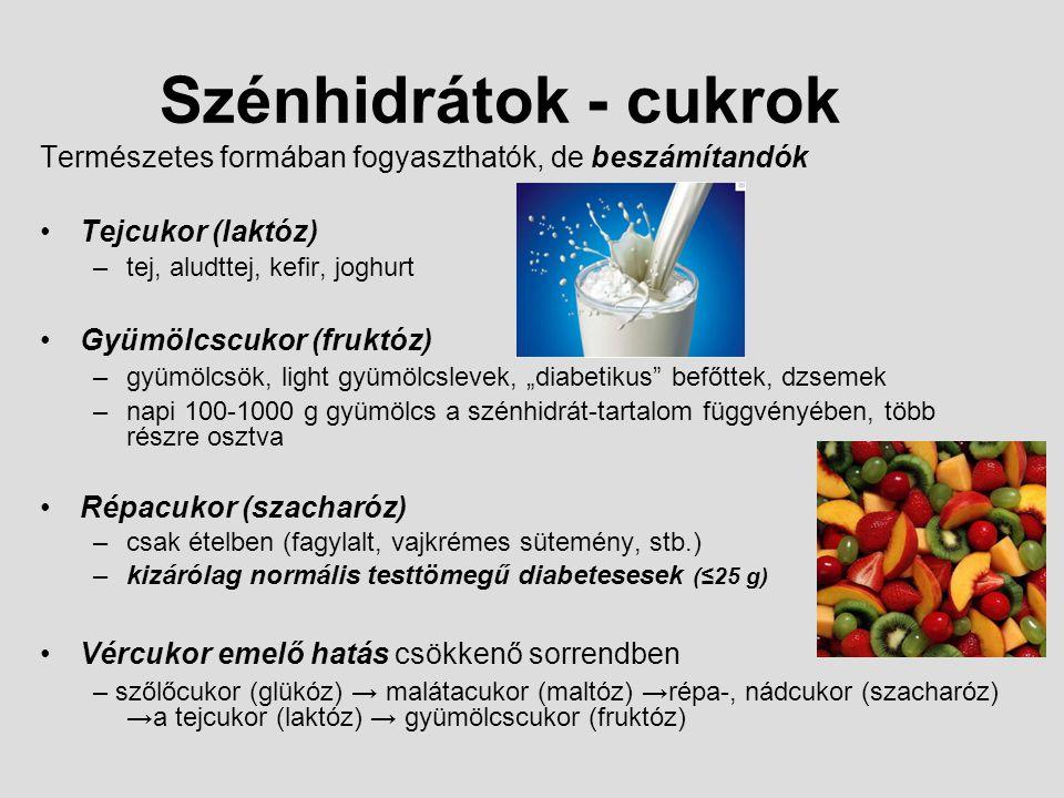 Szénhidrátok - cukrok Természetes formában fogyaszthatók, de beszámítandók Tejcukor (laktóz) –tej, aludttej, kefir, joghurt Gyümölcscukor (fruktóz) –g