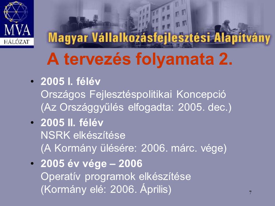 7 A tervezés folyamata 2. 2005 I.
