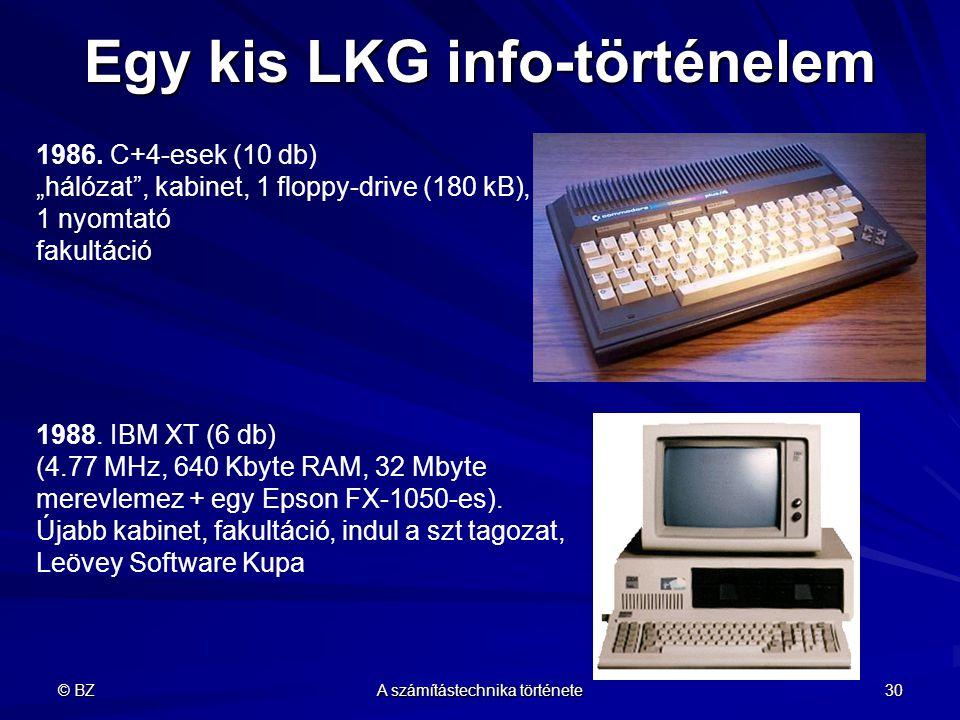 """© BZ A számítástechnika története 30 Egy kis LKG info-történelem 1986. C+4-esek (10 db) """"hálózat"""", kabinet, 1 floppy-drive (180 kB), 1 nyomtató fakult"""