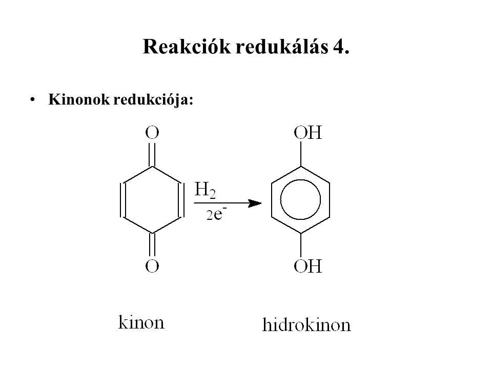 Reakciók redukálás 4. Kinonok redukciója: