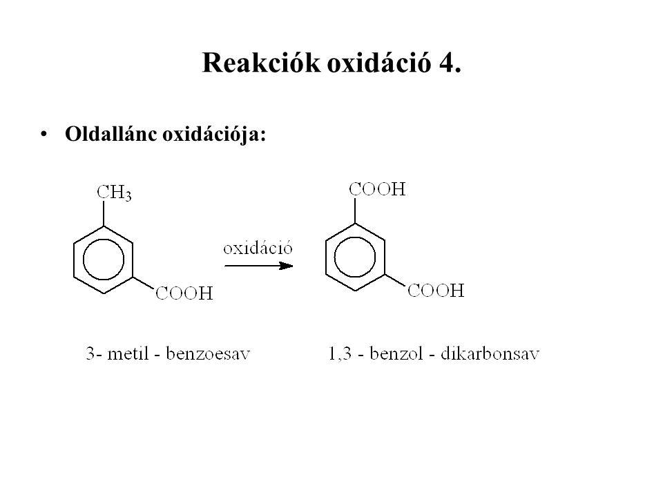 Reakciók oxidáció 4. Oldallánc oxidációja: