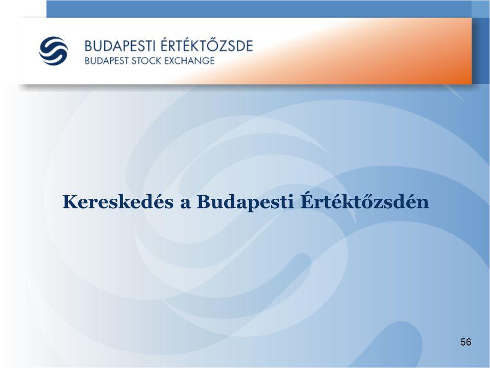 56 Kereskedés a Budapesti Értéktőzsdén