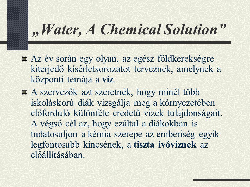 """""""Water, A Chemical Solution Az év során egy olyan, az egész földkerekségre kiterjedő kísérletsorozatot terveznek, amelynek a központi témája a víz."""