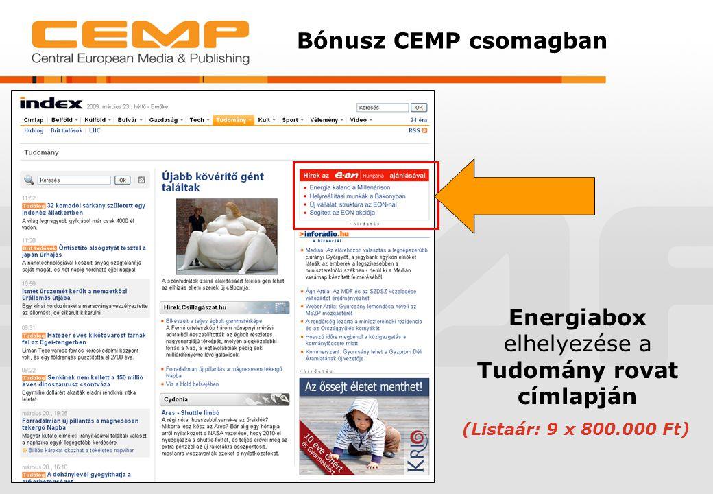 Bónusz CEMP csomagban Energiabox elhelyezése a Tudomány rovat címlapján (Listaár: 9 x 800.000 Ft)