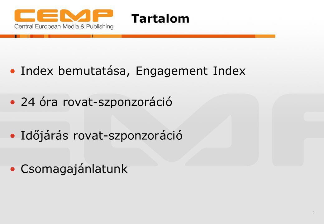 Tartalom Index bemutatása, Engagement Index 24 óra rovat-szponzoráció Időjárás rovat-szponzoráció Csomagajánlatunk 2
