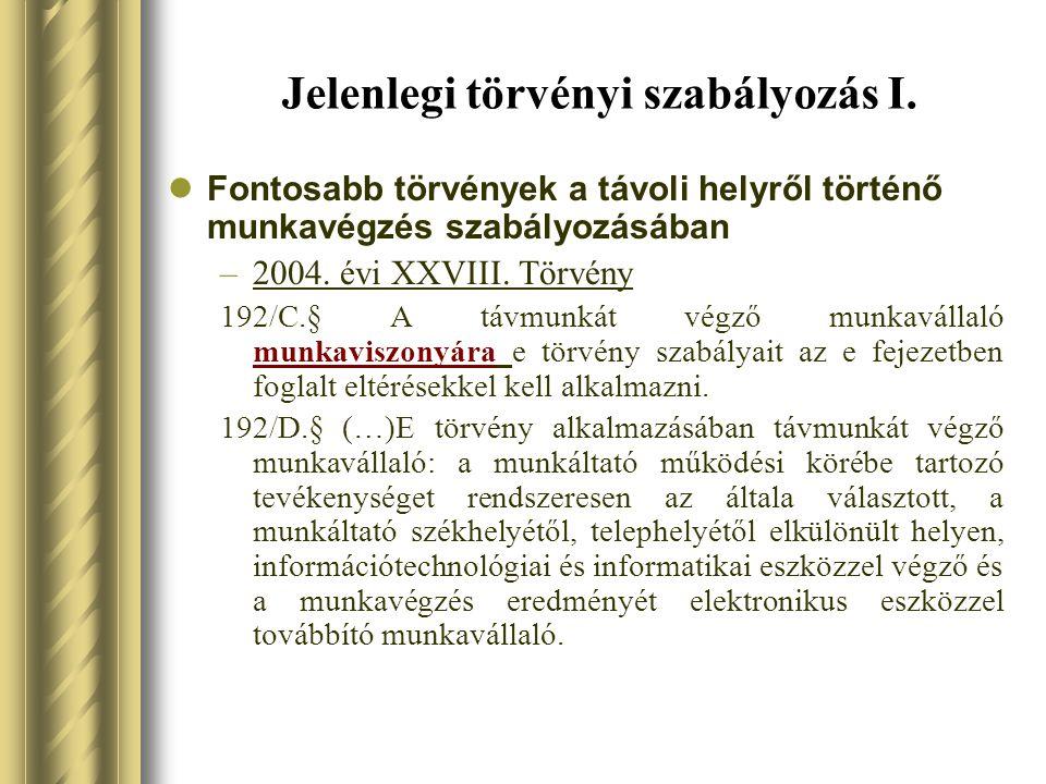 Jelenlegi törvényi szabályozás II.Fontosabb jogszabályi hivatkozások –2003.
