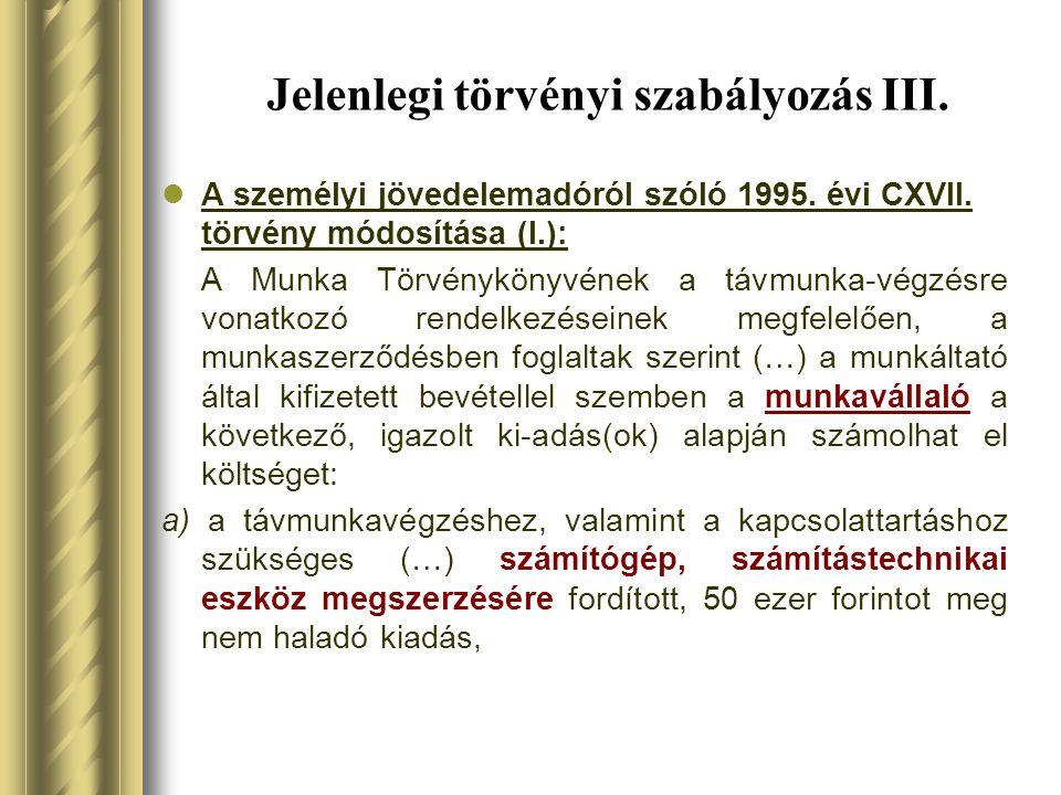 Jelenlegi törvényi szabályozás IV.A személyi jövedelemadóról szóló 1995.