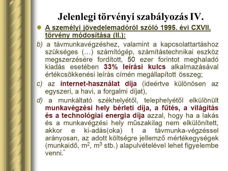 Jelenlegi törvényi szabályozás V.2003. évi CXXV.