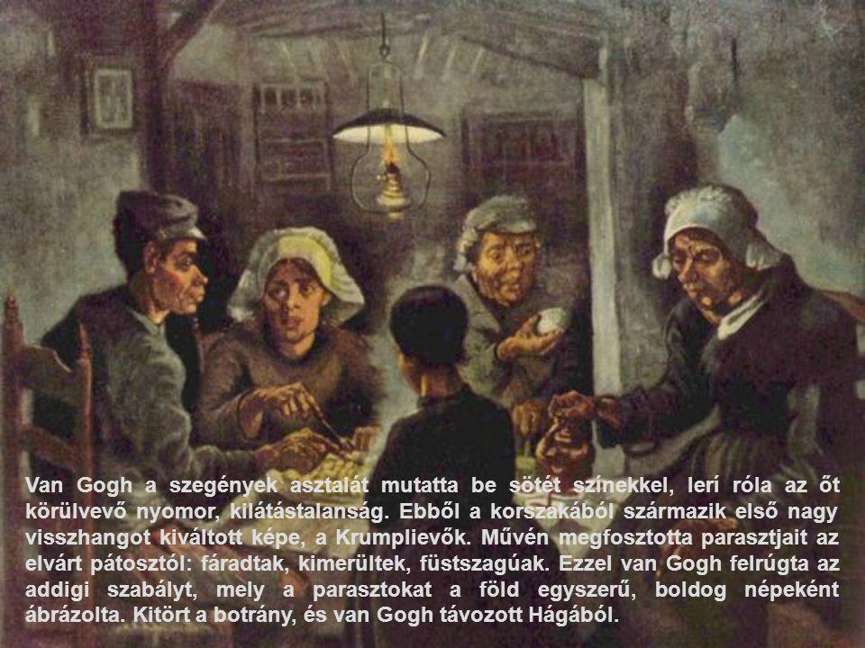 Van Gogh a szegények asztalát mutatta be sötét színekkel, lerí róla az őt körülvevő nyomor, kilátástalanság. Ebből a korszakából származik első nagy v