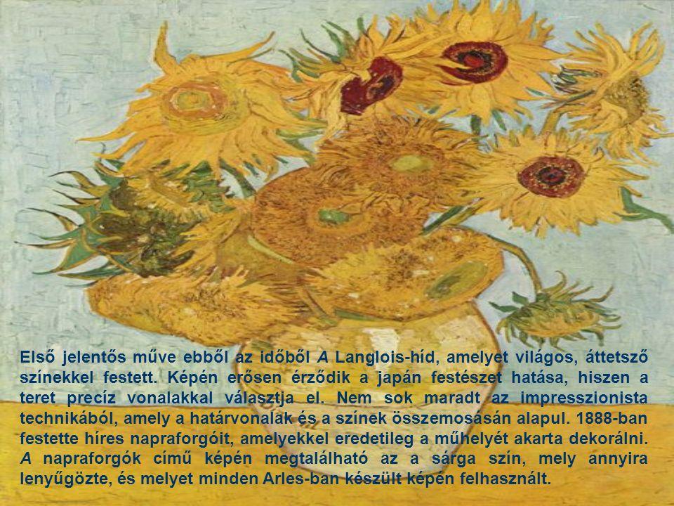 Első jelentős műve ebből az időből A Langlois-híd, amelyet világos, áttetsző színekkel festett. Képén erősen érződik a japán festészet hatása, hiszen