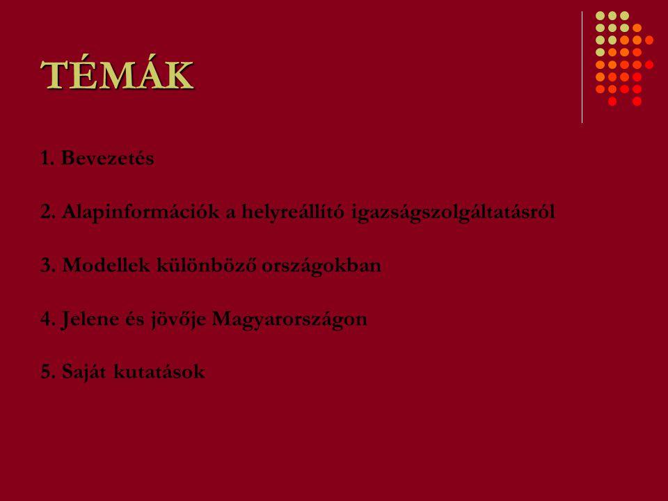 TÉMÁK 1. Bevezetés 2. Alapinformációk a helyreállító igazságszolgáltatásról 3. Modellek különböző országokban 4. Jelene és jövője Magyarországon 5. Sa