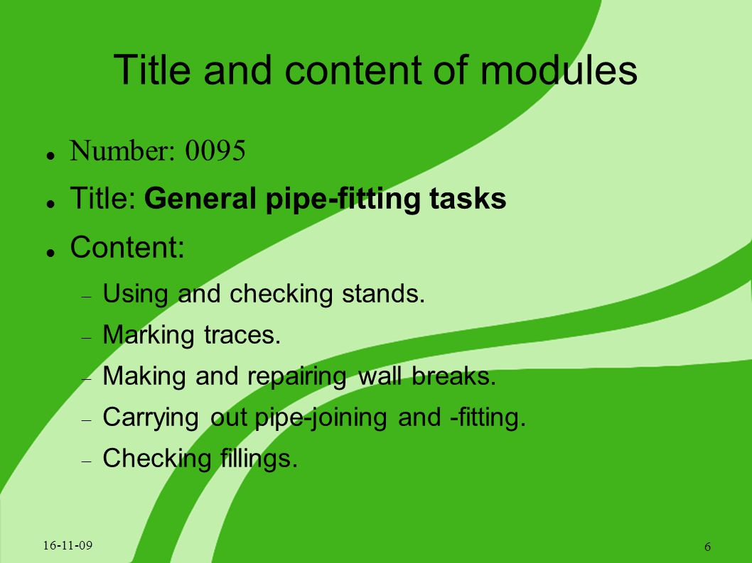 Title and content of modules Number: 0095 Title: General pipe-fitting tasks Content:  Using and checking stands.