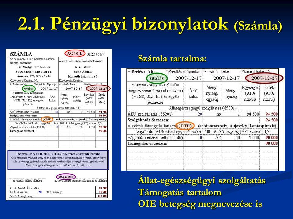 Számla tartalma: 2.1. Pénzügyi bizonylatok (Számla) Állat-egészségügyi szolgáltatás Támogatás tartalom OIE betegség megnevezése is