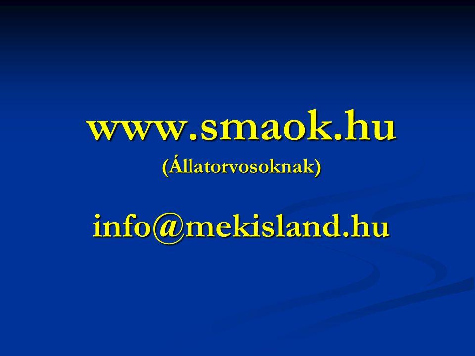 www.smaok.hu (Állatorvosoknak) info@mekisland.hu