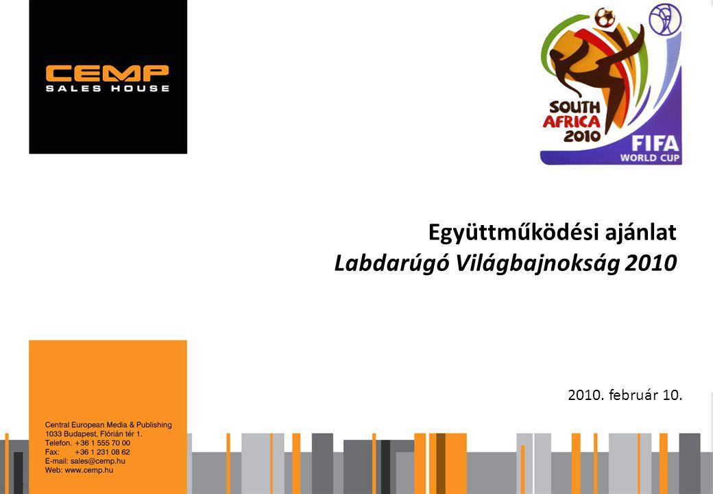 2010. február 10. Együttműködési ajánlat Labdarúgó Világbajnokság 2010