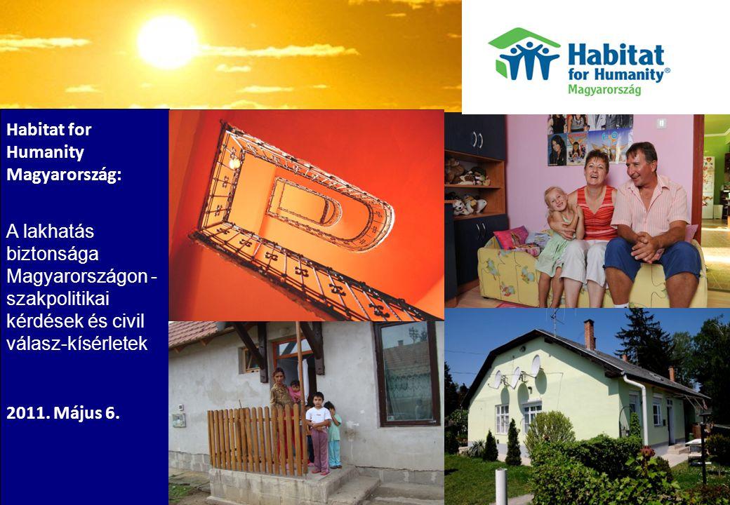 Megfelelő lakhatás Their joy ENSZ Gazdasági, Szociális és Kulturális Jogok Bizottsága, megfelelő lakás:  A lakhatás jogi biztonsága (security of tenure)  Alapszolgáltatásokhoz és infrastruktúrához való hozzáférés (availability of services, materials, facilities and infrastructure)  Megfizethetőség (affordability)  Lakhatóság (habitability)  Elérhetőség (accessibility)  Elhelyezkedés (location)  Kulturális megfelelés (cultural adequacy)