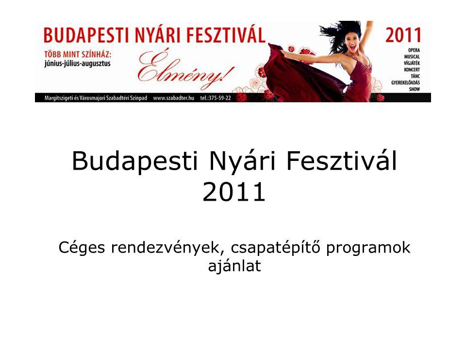 Budapesti Nyári Fesztivál 2011 Céges rendezvények, csapatépítő programok ajánlat