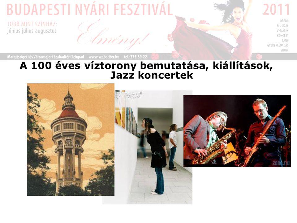 A 100 éves víztorony bemutatása, kiállítások, Jazz koncertek