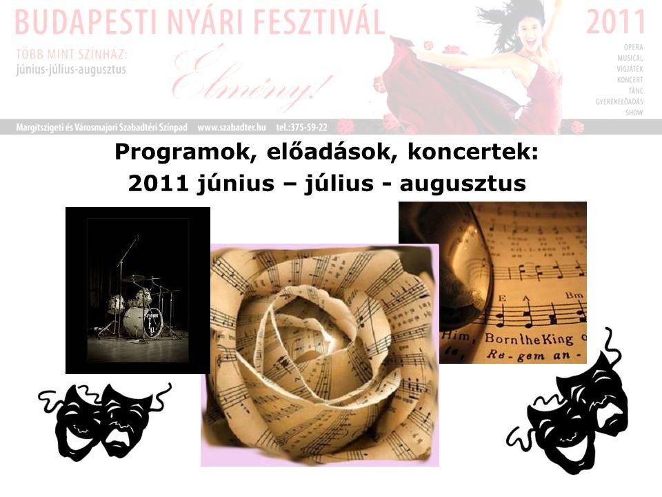 Programok, előadások, koncertek: 2011 június – július - augusztus