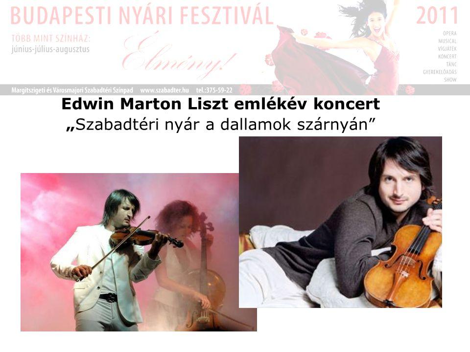 """Edwin Marton Liszt emlékév koncert """"Szabadtéri nyár a dallamok szárnyán"""