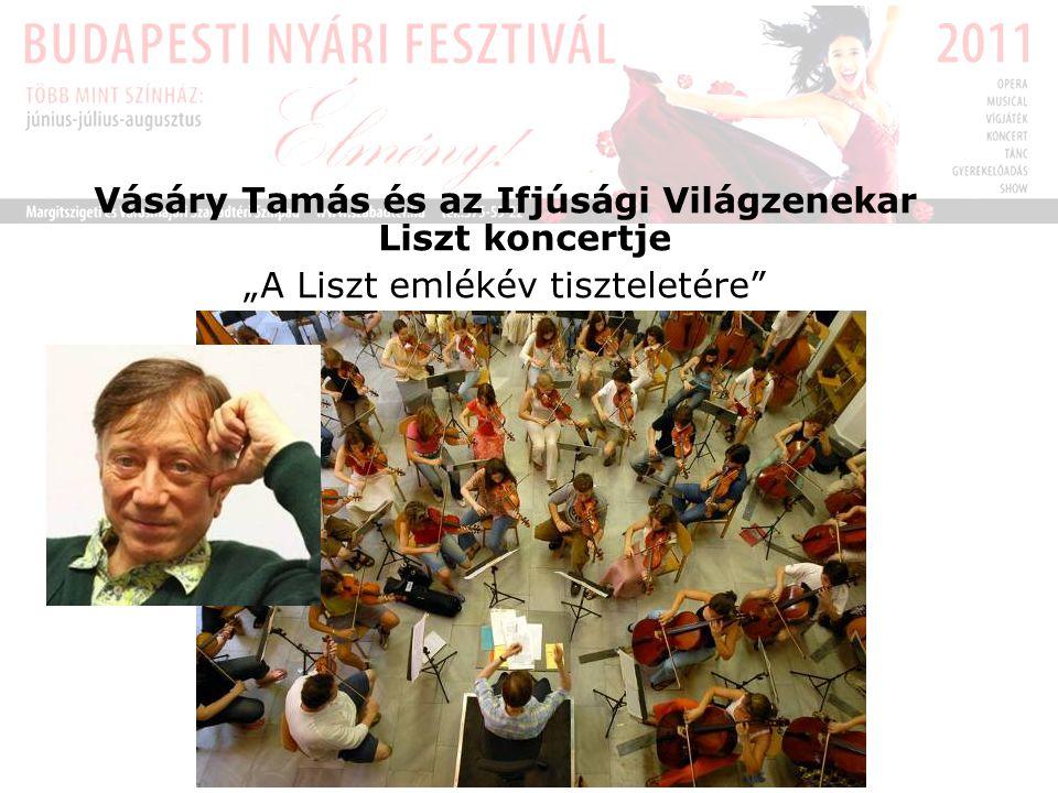 """Vásáry Tamás és az Ifjúsági Világzenekar Liszt koncertje """"A Liszt emlékév tiszteletére"""