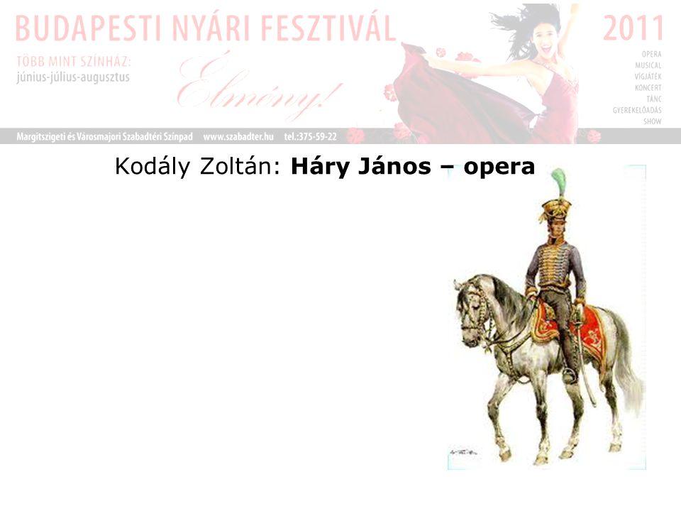 Kodály Zoltán: Háry János – opera