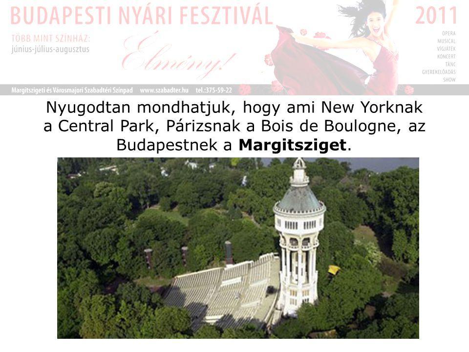 Nyugodtan mondhatjuk, hogy ami New Yorknak a Central Park, Párizsnak a Bois de Boulogne, az Budapestnek a Margitsziget.
