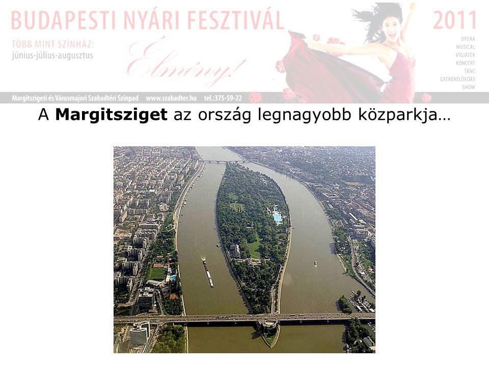 A Margitsziget az ország legnagyobb közparkja…