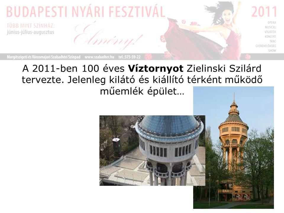 A 2011-ben 100 éves Víztornyot Zielinski Szilárd tervezte.
