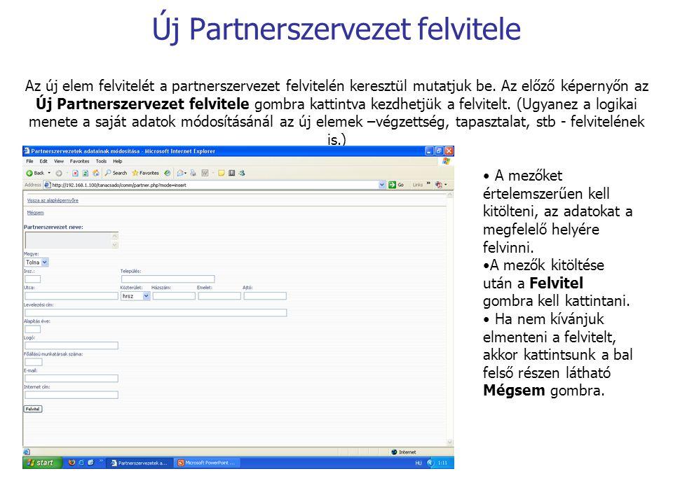 Új Partnerszervezet felvitele Az új elem felvitelét a partnerszervezet felvitelén keresztül mutatjuk be. Az előző képernyőn az Új Partnerszervezet fel