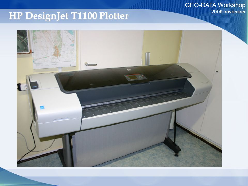 GEO-DATA Workshop 2009 november HP DesignJet T1100 Plotter