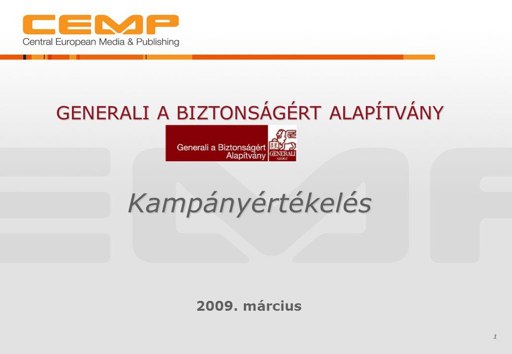 1 GENERALI A BIZTONSÁGÉRT ALAPÍTVÁNY Kampányértékelés 2009. március