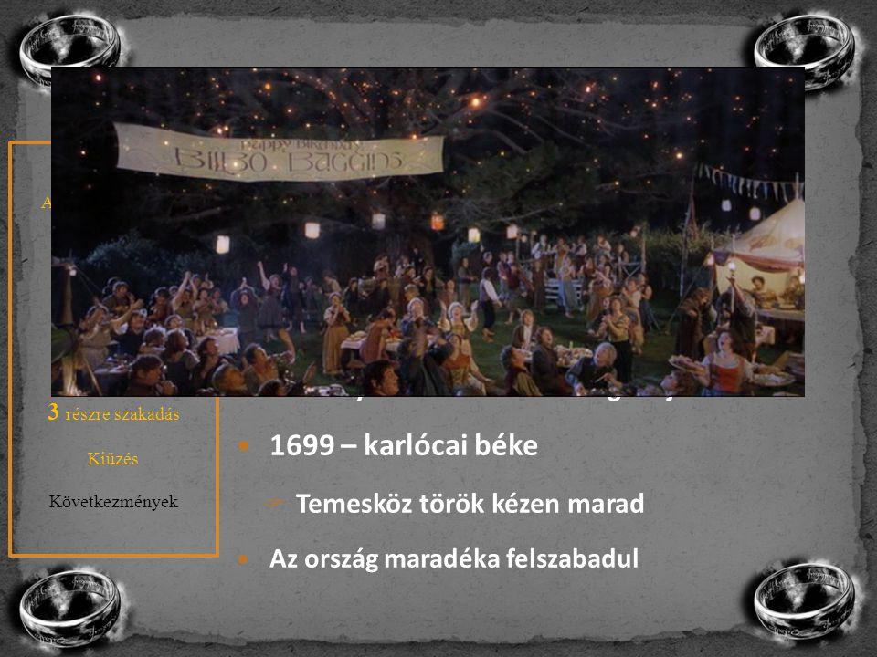 1687 – Habsburg fennhatóság Erdélyben 1688 – Nándorfehérvár bevétele A felszabadítás kb 10 évig tartott 1697 – török ellentámadás  Savoyai Jenő Zentá