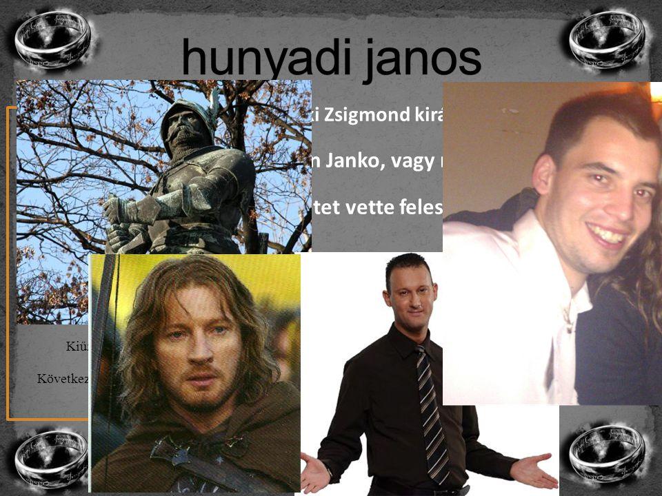 Kiváló katona, aki Zsigmond király oldalán világot járt Szláv neve Ugrin Janko, vagy magyarul Oláh János Szilágyi Erzsébetet vette feleségül – vagyono