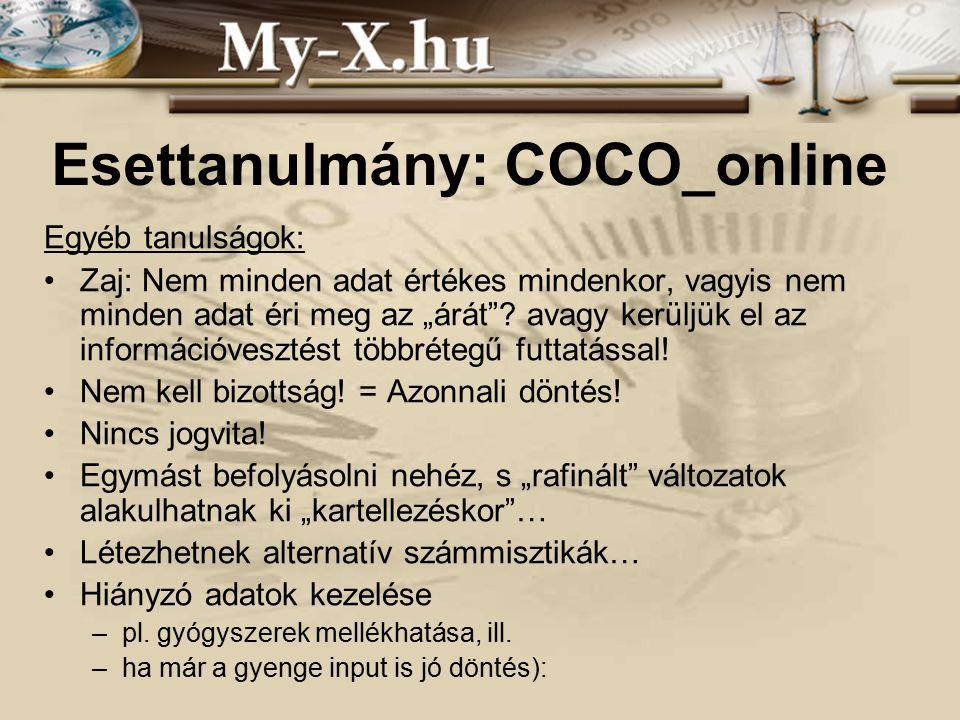 """INNOCSEKK 156/2006 Esettanulmány: COCO_online Egyéb tanulságok: Zaj: Nem minden adat értékes mindenkor, vagyis nem minden adat éri meg az """"árát ."""