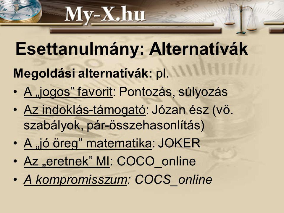INNOCSEKK 156/2006 Esettanulmány: Alternatívák Megoldási alternatívák: pl.