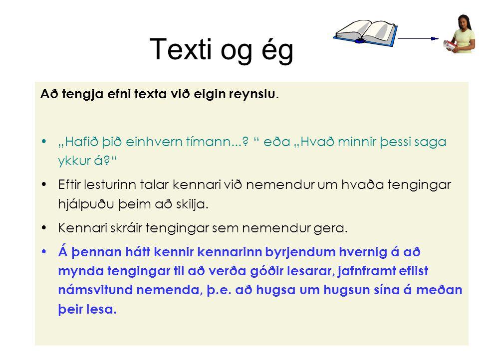 Rósa Eggertsdóttir14 Texti og ég Að tengja efni texta við eigin reynslu.