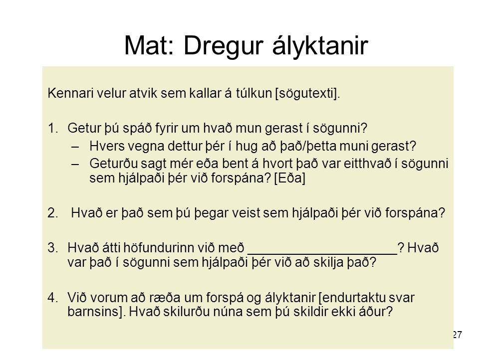 Rósa Eggertsdóttir27 Mat: Dregur ályktanir Kennari velur atvik sem kallar á túlkun [sögutexti].
