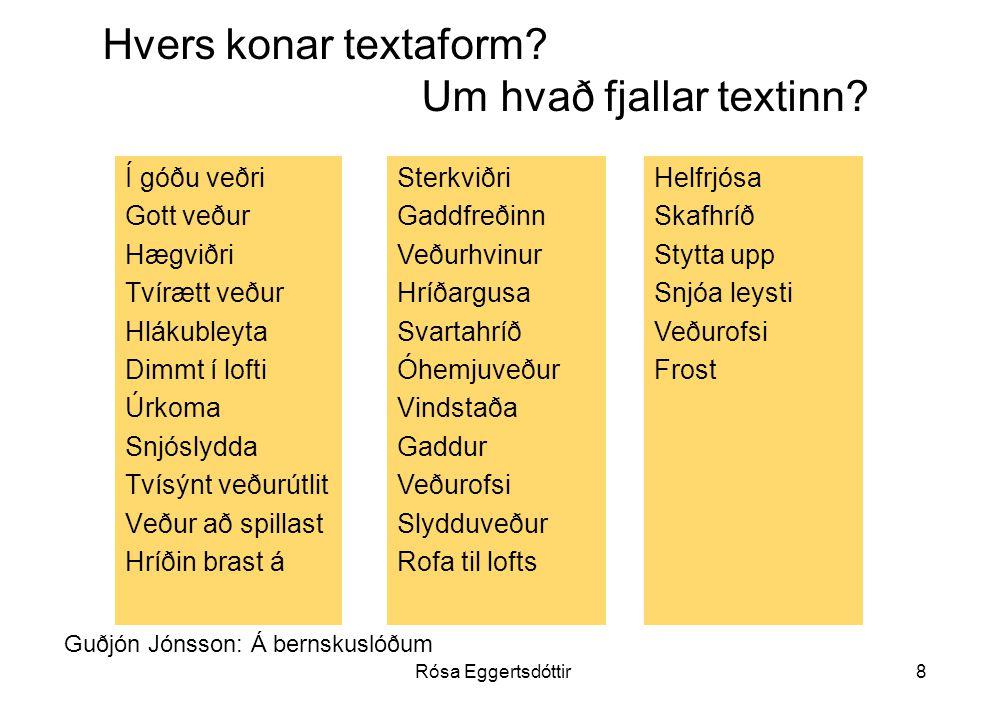 Rósa Eggertsdóttir8 Hvers konar textaform.Um hvað fjallar textinn.
